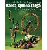 Karda, spinna, färga - En bok om ull och lin